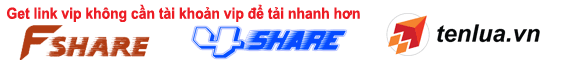 Get link vip Fshare, 4share, Tên Lửa, tailieu.vn